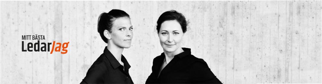 Anna Lindberg och Sandra Ruuda. Mitt bästa LedarJag.